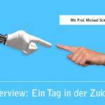 Interview: Industrie 4.0 – ein Tag in der Zukunft