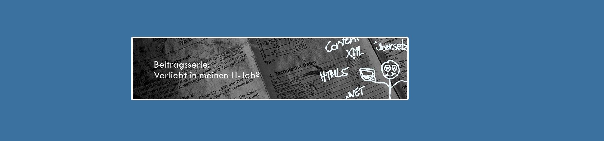 tag-beitragsserie-verliebt-in-meinen-IT-Job