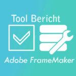 Tool Bericht: Wie Sie Ihren FrameMaker-Workflow für die Übersetzung optimieren