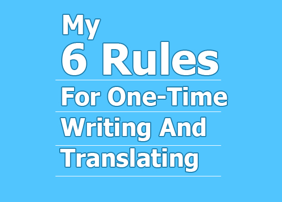 six-rules-for-one-time-writing-and-translation